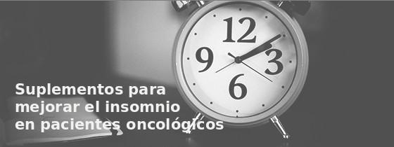 Suplementos para mejora del insomnio en pacientes con cancer